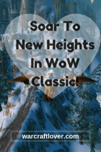 "alt=""soar to new heights in wow classic""/>"