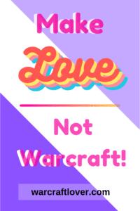 "alt=""make love not warcraft pin""/>"