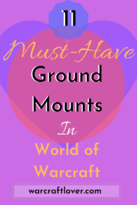 "alt=""top 11 must-have ground mounts in world of warcraft""/>"